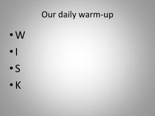 Our daily warm-up