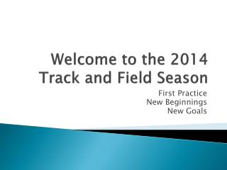 Welcome to the 2014 Track and Field Season