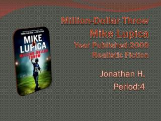 Million-Dollar Throw Mike Lupica Year Published:2009 Realistic Fiction