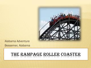 The Rampage Roller Coaster