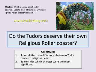Do the Tudors deserve their own Religious Roller coaster?