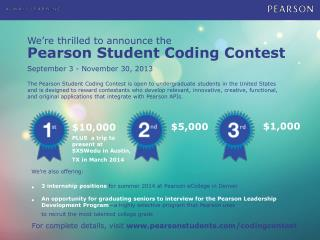 We're thrilled to announce the Pearson Student Coding Contest September 3 - November 30, 2013