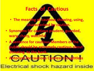 Facts  of  Cautious