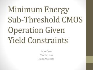 Minimum Energy Sub-Threshold CMOS Operation Given Yield Constraints
