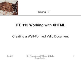 ITE 115 Working with XHTML