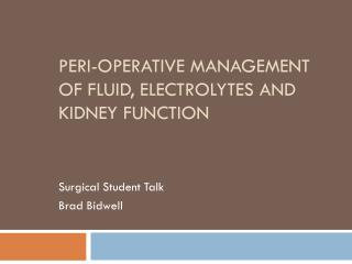 Peri-operative  M anagement of Fluid , Electrolytes and Kidney Function