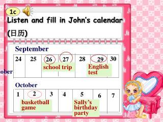 Listen and fill in John's calendar ( 日历 )