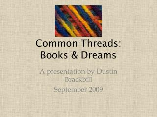 Common Threads:  Books & Dreams