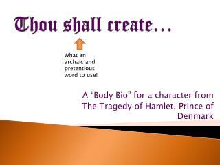 Thou shall create…