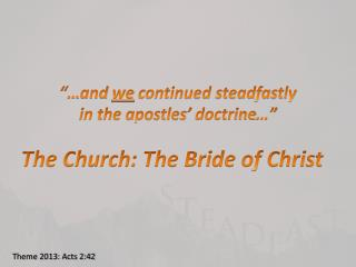 """…and  we  continued steadfastly  in the apostles' doctrine…"""