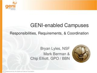 GENI-enabled Campuses Responsibilities, Requirements, & Coordination