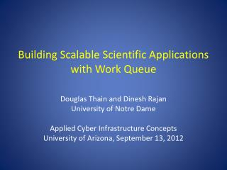 Building Scalable Scientific Applications with Work Queue