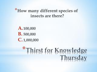 Thirst for Knowledge Thursday