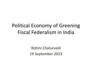 Political Economy of Greening Fiscal Federalism in India