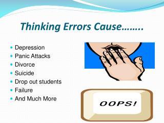 Thinking Errors Cause……..