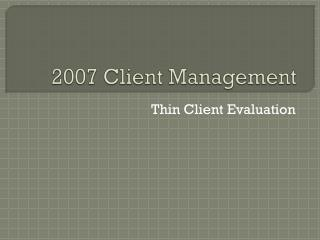 2007 Client Management