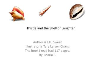 Thistle and the Shell of Laughter