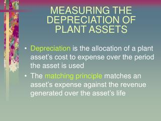 MEASURING THE DEPRECIATION OF  PLANT ASSETS