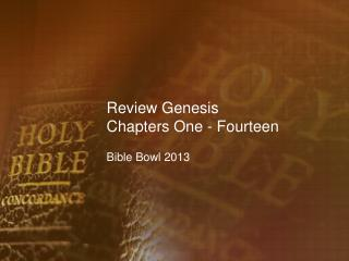 Review Genesis Chapters One - Fourteen