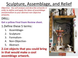 Sculpture, Assemblage, and Relief