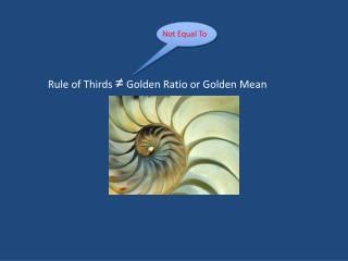 Rule of Thirds  ≠  Golden Ratio or Golden Mean
