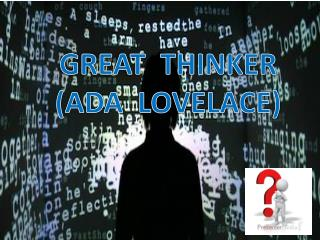 GREAT  THINKER (ADA  LOVELACE)