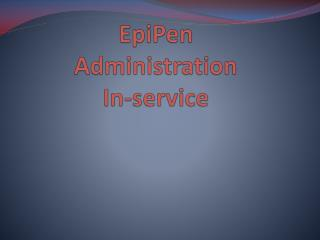 EpiPen Administration In-service