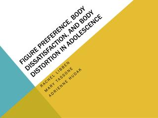 Figure Preference, Body Dissatisfaction, and Body Distortion in Adolescence