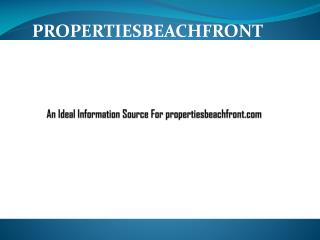 A complete information source for propertiesbeachfront.com