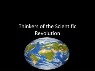 Thinkers of the Scientific Revolution