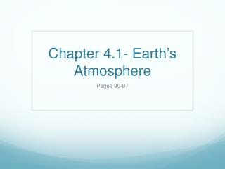 Chapter 4.1- Earth's Atmosphere