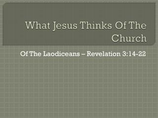 What Jesus Thinks Of The Church