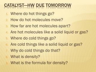Catalyst—HW DUE TOMORROW