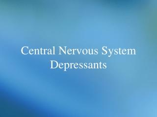 Central Nervous System Depressants