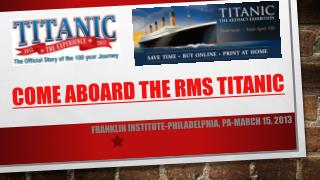 Come Aboard The Rms titanic
