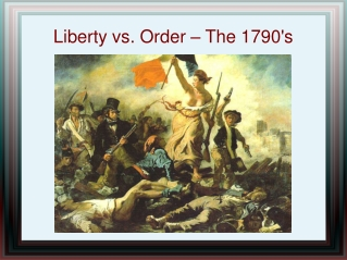 Liberty and Order in the 1790 s
