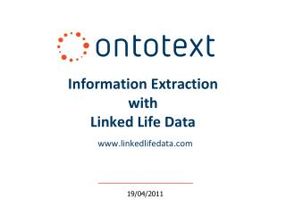 Information Extraction  with Linked  Life  Data