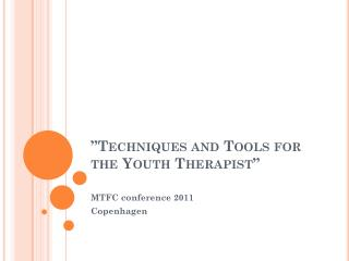 """Techniques and Tools for the Youth Therapist"""