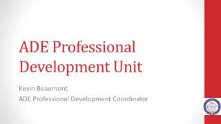 ADE Professional Development Unit