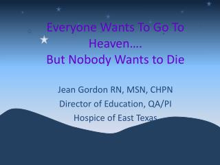 Everyone Wants To Go To Heaven…. But Nobody Wants to Die