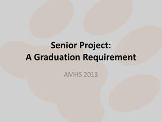 Senior Project:  A Graduation Requirement