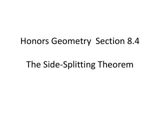 Honors Geometry Section 8.4 The Side-Splitting Theorem