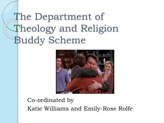 The Department of Theology and Religion  Buddy Scheme