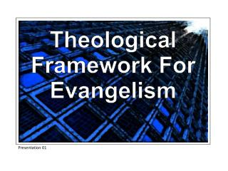Theological Framework For Evangelism