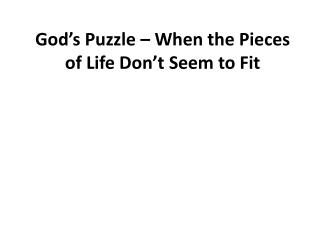 God's Puzzle –  When  the Pieces  of Life Don't  Seem to Fit