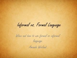 Informal vs. Formal Language