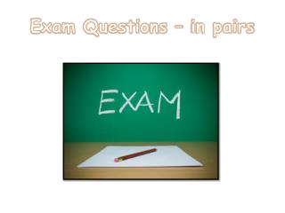 Exam Questions – in pairs