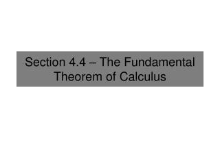 Section 4.4 – The Fundamental Theorem of Calculus