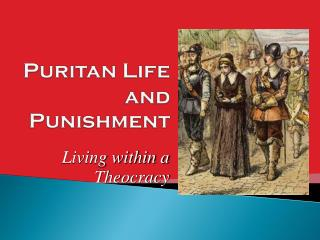 Puritan Life and Punishment