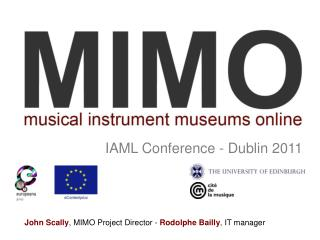 John  Scally , MIMO Project  Director -  Rodolphe Bailly ,  IT manager